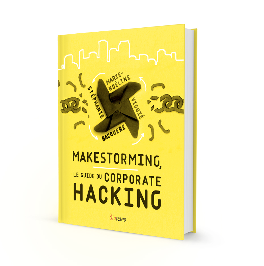Makestorming, le guide du corporate hacking